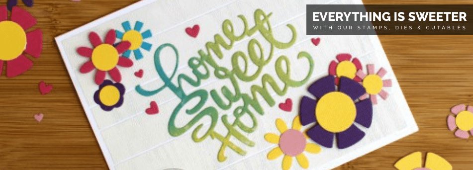 Everything is sweeter with our stamps and dies