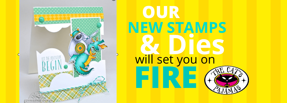 Our stamps and dies will set you on fire